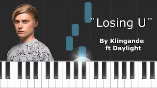 "Klingande - ""Losing U""  ft Daylight Piano Tutorial - Chords - How To Play - Cover"