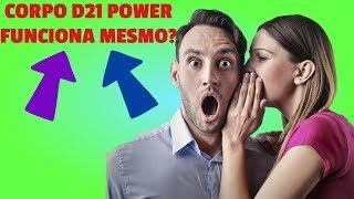 Corpo D21 Power Funciona Mesmo? Emagrece? Aonde Comprar? MEU DEPOIMENTO SINCERO!
