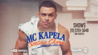 MC Kapela - Senta e Chora (Jorgin Deejhay) LETRA Lançamento 2016 - 2017