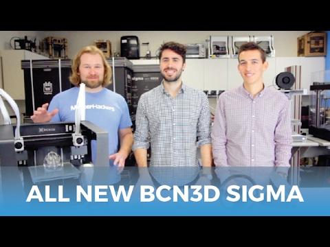 The New BCN3D R17 Sigma // 3D Printer