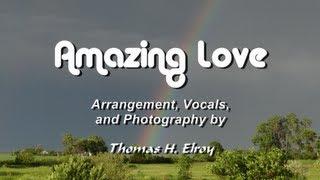 Amazing Love - Thomas H. Elroy (Lyrics)