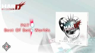 PAT B - Best Of Both Worlds [HARD GENERATION VOL.3 - TRACK 04]