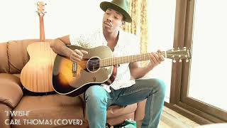 """I Wish"" - Carl Thomas (cover)"