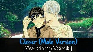 Nightcore - Closer (Male Version) (Switching Vocals)