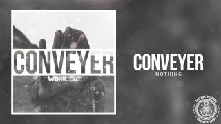 Conveyer - Nothing