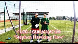 FUSO/QUEBONAFIDE - Stephen Hawking Flow