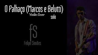 O palhaço - Marcos e Belutti (Solo Violão)