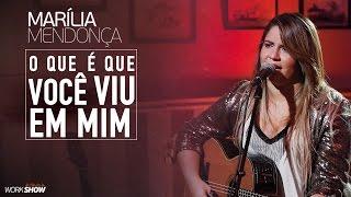 Marília Mendonça - O Que é Que Você Viu Em Mim - Vídeo Oficial 2016