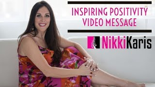 Embrace Life's Challenges; Think Positively, Accomplish – Inspiring Video Message – Nikki Karis
