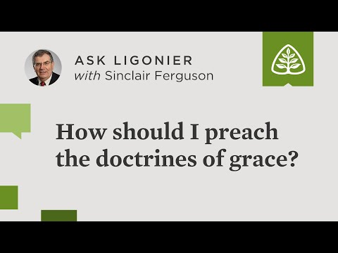 How should I preach the doctrines of grace?