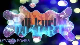 """ DJ KURI "" MUEVE LA POMPA ver, original"