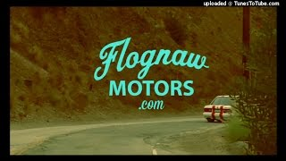 Flognaw Motors Commercial Song