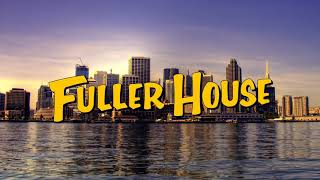 Full/Fuller House Theme Syndicated Mashup