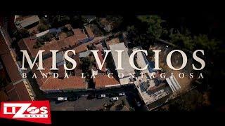 BANDA LA CONTAGIOSA - MIS VICIOS (VIDEO OFICIAL)