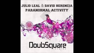 Julio Leal, David Herencia - Paranormal Activity (Original Mix)