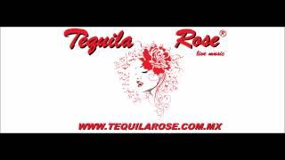 Asi nadie te amara jamas-Tequila Rose