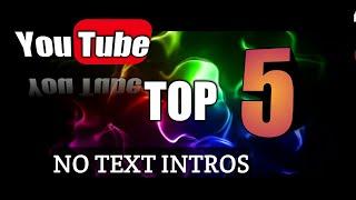 Top 5 intros (no text) download