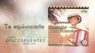Te equivocaste - Juancho Polo Valencia / Discos Fuentes