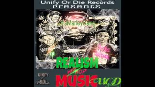 Unify Or Die Records - Marley Gang - Lil Baby - Unify Or Die Presents Realism Of Hip Hop Music