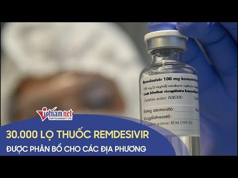 Bộ Y tế phân bổ 30 000 lọ thuốc Remdesivir kháng Covid-19 cho các địa phương