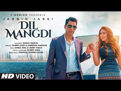 Dil Mangdi Video Song   Jasbir Jassi   Aneesha Madhok   Ishika Taneja  Simba S,Jerry S,Parmod S Rana
