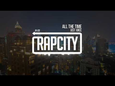 Just Juice - All The Time (Prod. by The Martianz)