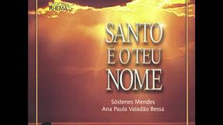 Sóstenes - O Amor Vai Inundar Meu Coração - CD Santo é o Teu Nome