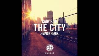 Kady Rain - The City (J Marin Remix)
