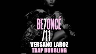 Beyoncé - 7/11 (Versano Laroz Trapbubbling Bootleg)