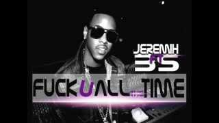 Jeremih - Fuck U All The Time Remix (Feat. BS & Natasha Mosley)
