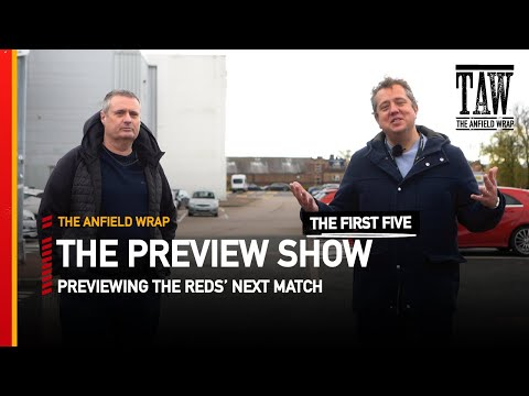 Preston North End v Liverpool | The Preview Show | First Five
