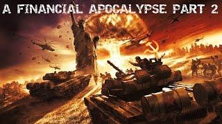 A Financial Apocalypse pt2