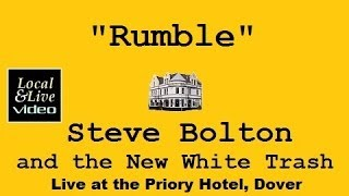 """Rumble""  - Steve Bolton & The New White Trash at The Priory Hotel, Dover"