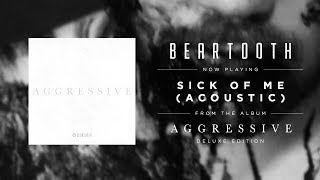 Beartooth - Sick Of Me (Acoustic)