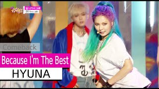 [Comeback Stage] HYUNA  - Because I'm The Best, 현아  - 잘 나가서 그래 Show Music core 20150822