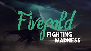 Fivefold - Fighting Madness [HD | Lyrics]