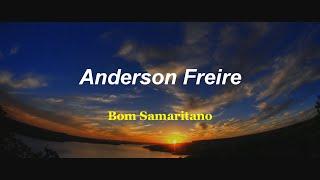 Anderson Freire - Bom Samaritano (Clipe)