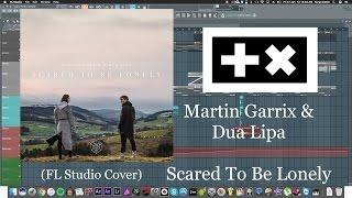 Martin Garrix & Dua Lipa - Scared To Be Lonely FLP (Instrumental/FL Studio Remake)