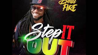 Best Fire  - Step It Out  (Official Audio) (New Single) (May 2017)