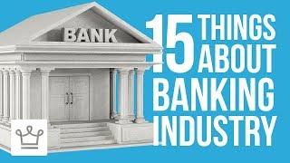 15 Things You Didn't Know About The Banking Industry