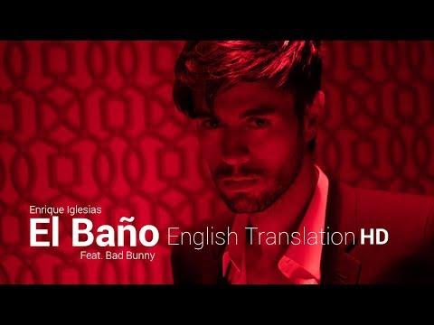 El Bano Ft Bad Bunny En Ingles de Enrique Iglesias Letra y Video