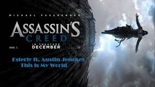 Esterly ft Austin Jenckes -This Is My World(Assassin's Creed - Trailer Soundtrack)Michael Fassbender