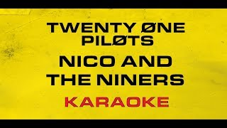 Twenty One Pilots - Nico And The Niners (Karaoke)