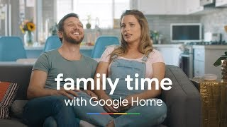 Family Time | Google Home Mini