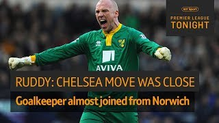 Ruddy: My Chelsea move came close but I was happy at Norwich | Premier League Tonight