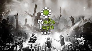Mala Tuya - HOY