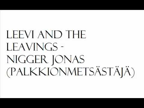 leevi-and-the-leavings-nigger-jonas-palkkionmetsastaja-julius-omenapora