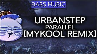 Urbanstep Ft. Micah Martin - Parallel (MYKOOL Remix)