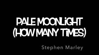 Pale Moonlight (Lyrics) - Stephen Marley