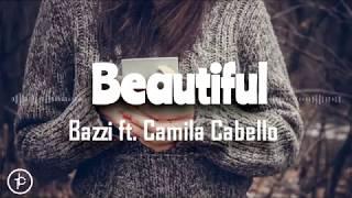 Bazzi - Beautiful feat. Camila (Lirik dan arti | Terjemahan)